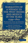 Narrative of a Voyage to the West Indies and Mexico in the Years 1599-1602: Translated from the Original and Unpublished Manuscript by Samuel Champlain (Paperback, 2010)