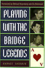 Playing with the Bridge Legends by Barnet Shenkin (Paperback, 2000)