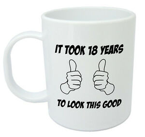 Image Is Loading It Took 18 Years Mug Funny 18th Birthday