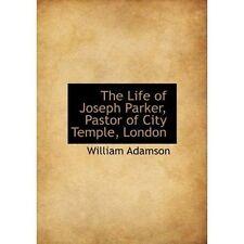La vita di Giuseppe Parker, Pastore della Città Tempio, Londra Da Adamson, William