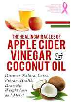 Cider Vinegar& Coconut Oil BOOK Dramatic Weight Loss Natural Cures Diet Health
