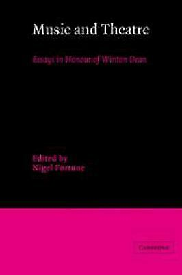 Music and Theatre : Essays in Honour of Winton Dean by Fortune, Nigel