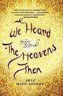 We Heard The Heavens Then a Memoir of Iran 9781451652192 by Aria Minu-sepehr