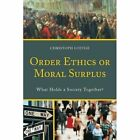 Order Ethics or Moral Surplus: What Holds a Society Together? by Dr Christoph Luetge (Paperback, 2016)