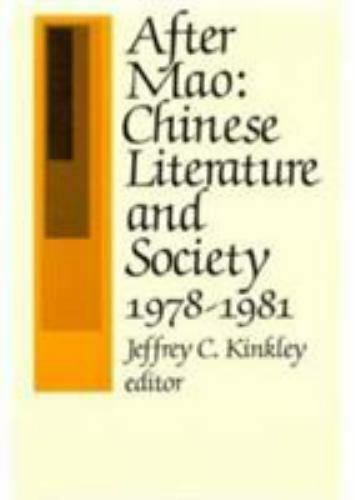 After Mao : Chinese Literature and Society, 1978-1981