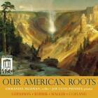 Our American Roots von Emmanuel Feldman,Joy Phinney (2013)