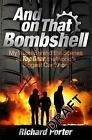 And on That Bombshell: Inside the Madness and Genius of Top Gear by Richard Porter (Paperback, 2015)