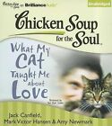 What My Cat Taught Me about Love by Mark Victor Hansen, Amy Newmark, Jack Canfield (CD-Audio, 2012)