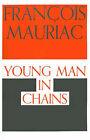 Young Man in Chains by Francois Mauriac (Paperback / softback, 1999)