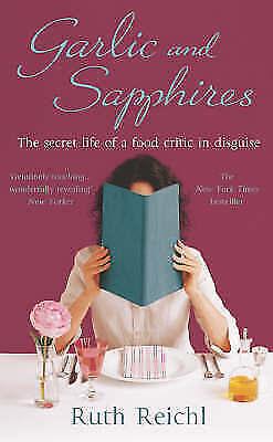 Reichl, Ruth, Garlic and Sapphires, Very Good Book