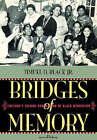 Bridges of Memory: Chicago's Second Generation of Black Migration - An Oral History: v. 2 by Timuel D. Black (Hardback, 2006)