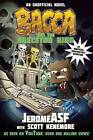 Bacca and the Skeleton King: An Unofficial Minecrafter's Adventure by Robert Aceti Jerome (Paperback, 2016)