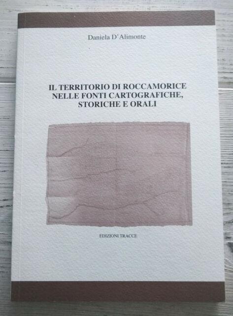 D. D'Alimonte - Il territorio di Roccamorice nelle fonti cartografiche storiche