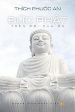 Duc Phat Tren Coi Phu Du by An Thich (2014, Paperback)