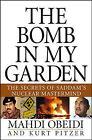 The Bomb in My Garden: The Secrets of Saddam's Nuclear Mastermind by Kurt Pitzer, Mahdi Obeidi (Hardback, 2004)