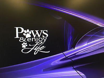 Paws and Enjoy Life vinyl decal car bumper sticker 301
