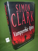 SIMON CLARK VAMPYRRHIC RITES *SIGNED* FIRST UK HARDBACK EDITION UNREAD