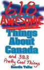1001 (618) Awesome Things About Canada: (& 383 Pretty Cool Things) by Geordie Telfer (Paperback, 2013)