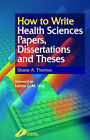 How to Write Health Sciences Papers, Dissertations and Theses by Shane A. Thomas (Paperback, 2000)