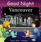 Good Night Vancouver by David J. Adams, Anne Rosen (Board book, 2010)