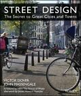 Street Design: The Secret to Great Cities and Towns by John Massengale, James Howard Kunstler, Victor Dover (Hardback, 2014)