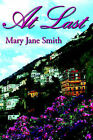 At Last: An Ageless Romance by Mary Jane Smith (Paperback, 2006)