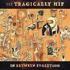 In Between Evolution by The Tragically Hip (CD, Jun-2006, Universal Distribution)