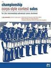 Championship Corps-Style Contest Solos: For the Intermediate-Advanced Snare Drummer by Jay Wanamaker (Paperback / softback, 1984)