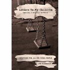 Letters to My Children America a Country in Peril 9780595528059 Book