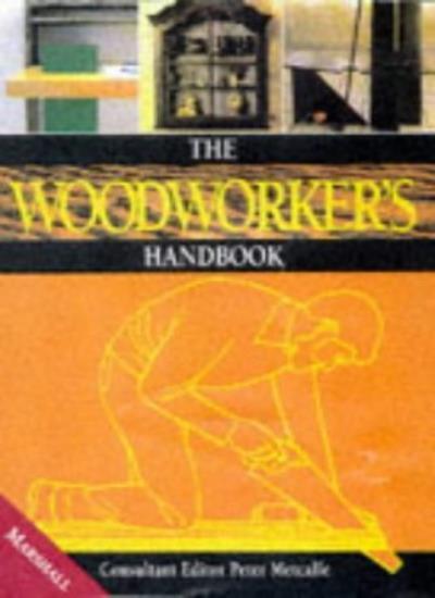 The Woodworker's Handbook,London College of Furniture, Peter Metcalfe,et al