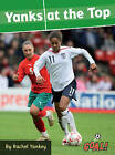 Yanks at the Top by Rachel Yankey (Paperback, 2008)