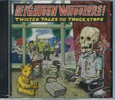 Eighteen Wheelers: Twisted Tales From the Truck Stops by Various Artists (CD, Oct-2016, Trailer Park Records)
