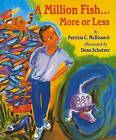 A Million Fish... More or Less by Patricia C McKissack (Hardback, 1996)