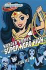 Wonder Woman at Super Hero High: DC Super Hero Girls by Lisa Yee (Hardback, 2016)