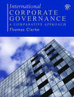 International Corporate Governance: A Comparative Approach by Thomas Clarke (Paperback, 2006)
