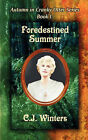 Foredestined Summer / Fires of War and Winter, Autumn in Cranky Otter Series I & II by C J Winters (Paperback / softback, 2005)