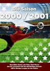 Die Saison 2000 / 2001 Ein Jahr im Fußball - Spiele, Statistiken, Tore und Legenden des Weltfußballs von Robert Busch (2015, Taschenbuch)