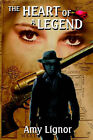 The Heart of a Legend by Amy Lignor (Paperback, 2005)