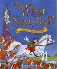 What Next, Ted? by Peter Kavanagh (Hardback, 2001)