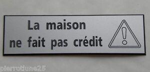 """Plaque Gravée """"la Maison Ne Fait Pas Crédit"""" (2 Versions) Format 70x200 Mm"""