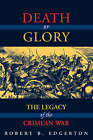 Death or Glory: The Legacy of the Crimean War by Robert B. Edgerton (Paperback, 2000)