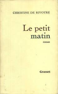 CHRISTINE-DE-RIVOYRE-LE-PETIT-MATIN-GRASSET