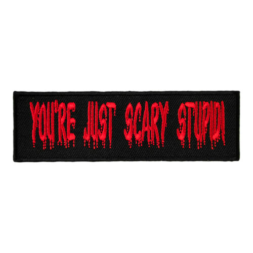 Funny Sayings Patches You/'re Just Scary Stupid Bloody Patch