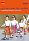 Spanish Festivals and Traditions, KS2: Activities and Teaching Ideas for Primary Schools by Nicolette Hannam, Michelle Williams (Paperback, 2009)