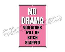 "*Aluminum* No Drama Violators Will Be Bitch Slapped 8"" x 12"" Funny Metal Sign NS"