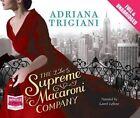 The Supreme Macaroni Company by Adriana Trigiani (CD-Audio, 2014)