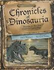 Chronicles of Dinosauria: Dinosaurs & Man from Creation to Cryptozoology by David Woetzel (Hardback, 2015)