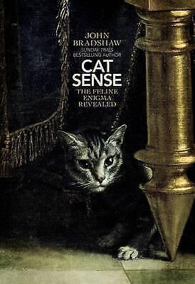 1 of 1 - Cat Sense: The Feline Enigma Revealed,Bradshaw, John,Excellent Book mon000008782