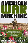 American War Machine: Deep Politics, the CIA Global Drug Connection, and the Road to Afghanistan by Peter Dale Scott (Paperback, 2014)