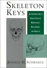 Skeleton Keys: An Introduction to Human Skeletal Morphology, Development, and An